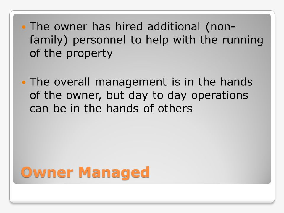 The owner has hired additional (non- family) personnel to help with the running of the property