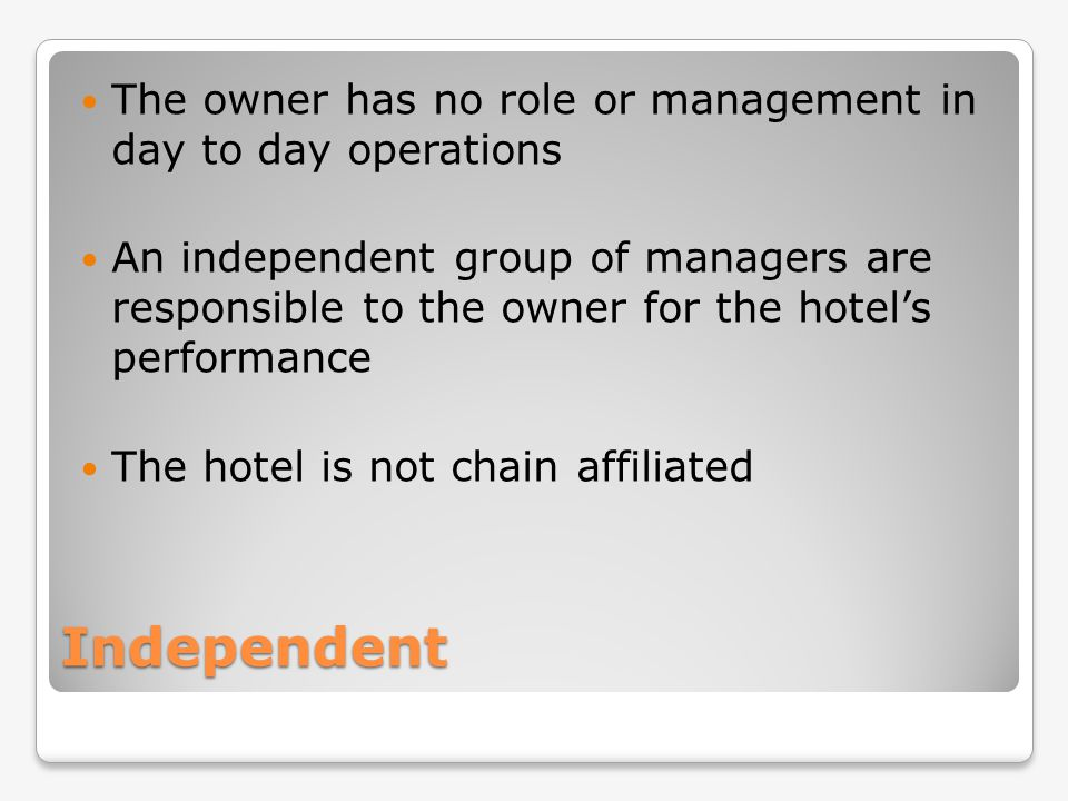The owner has no role or management in day to day operations