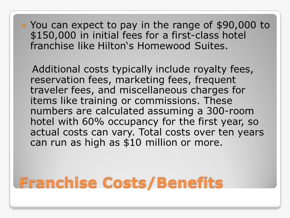 Franchise Costs/Benefits