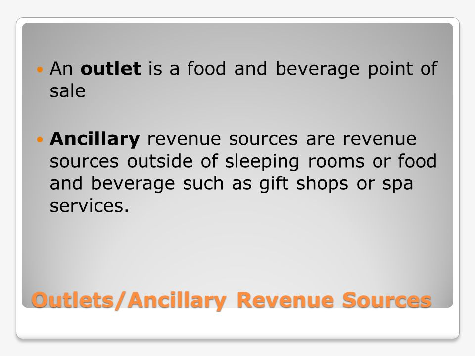 Outlets/Ancillary Revenue Sources