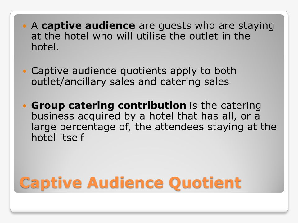 Captive Audience Quotient