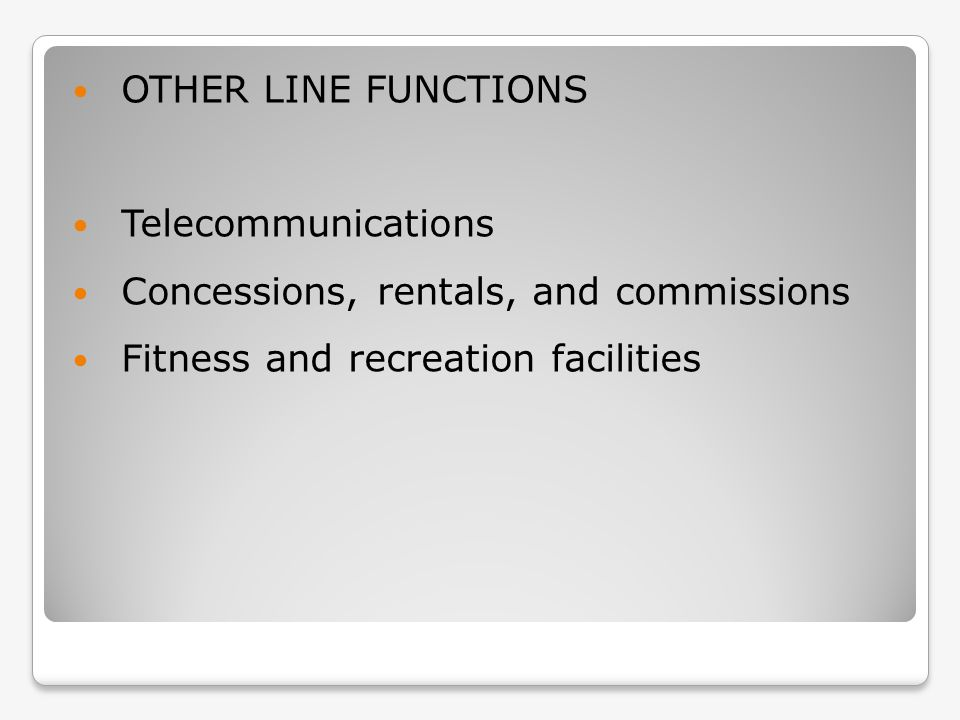 OTHER LINE FUNCTIONS Telecommunications. Concessions, rentals, and commissions.