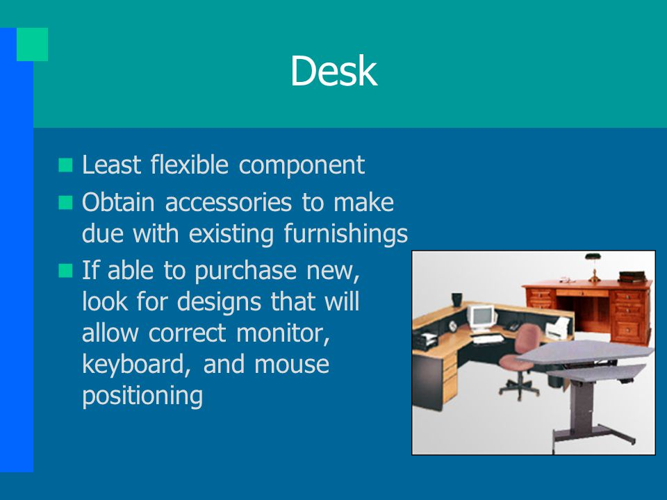 Desk Least flexible component