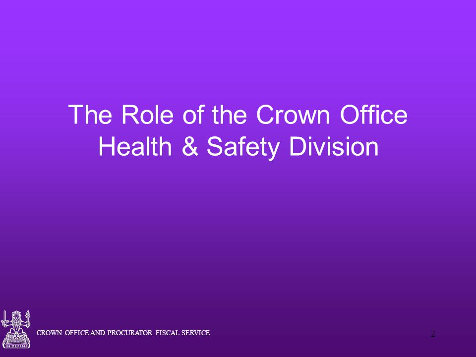 The Role of the Crown Office Health & Safety Division