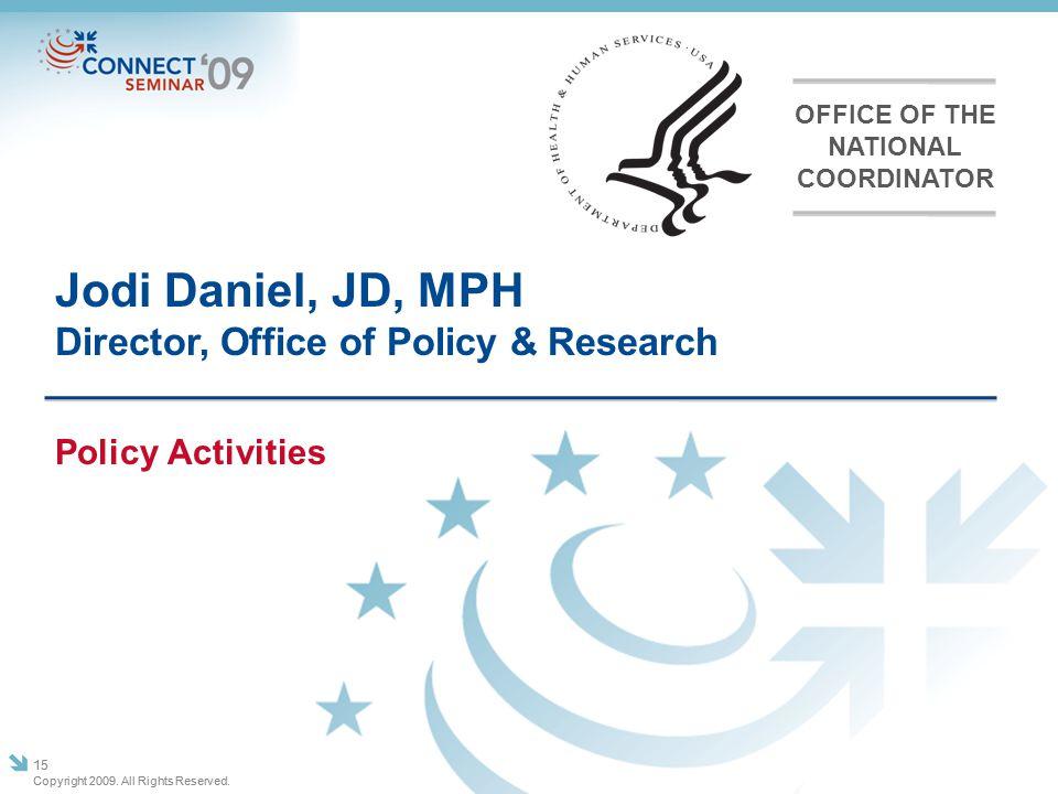Jodi Daniel, JD, MPH Director, Office of Policy & Research