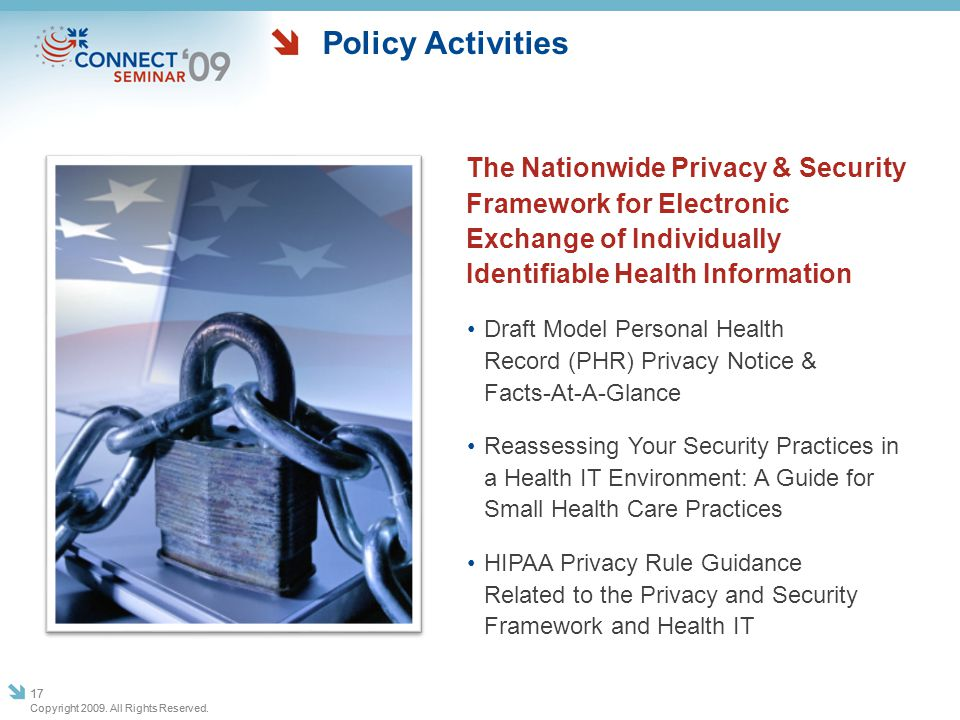 Policy Activities The Nationwide Privacy & Security Framework for Electronic Exchange of Individually Identifiable Health Information.