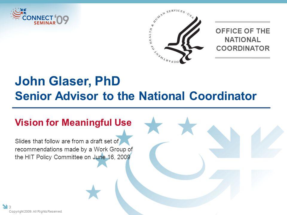 John Glaser, PhD Senior Advisor to the National Coordinator