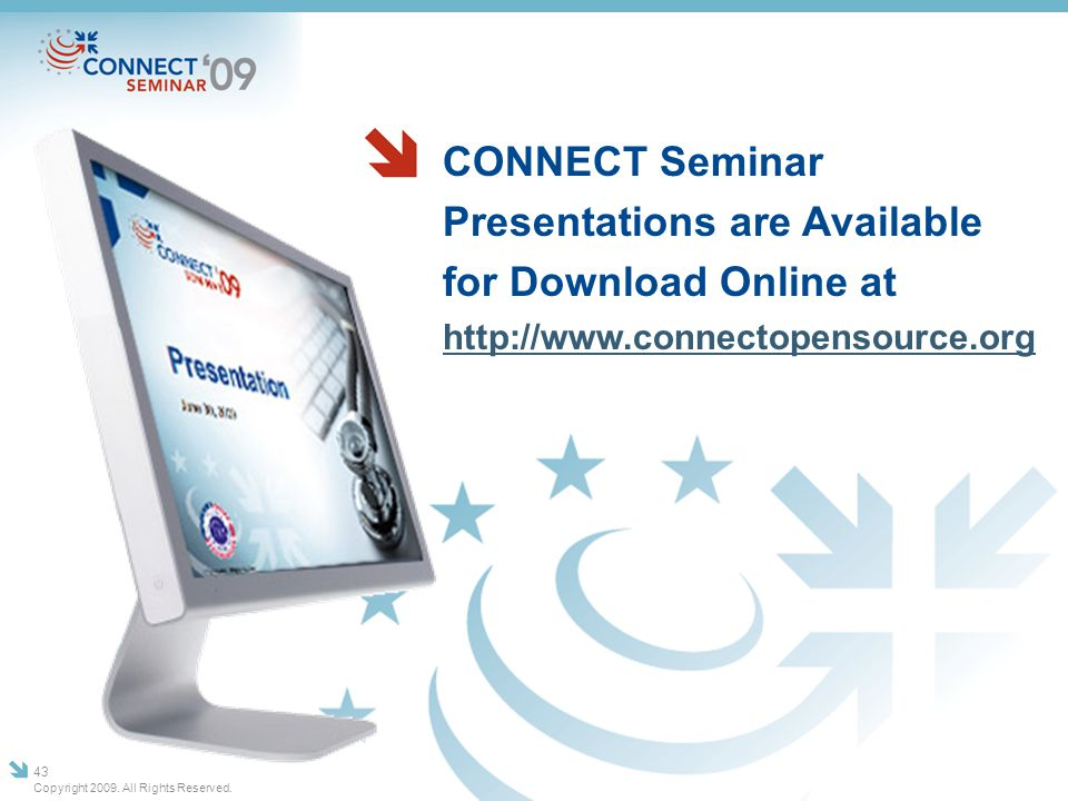 CONNECT Seminar Presentations are Available for Download Online at http://www.connectopensource.org