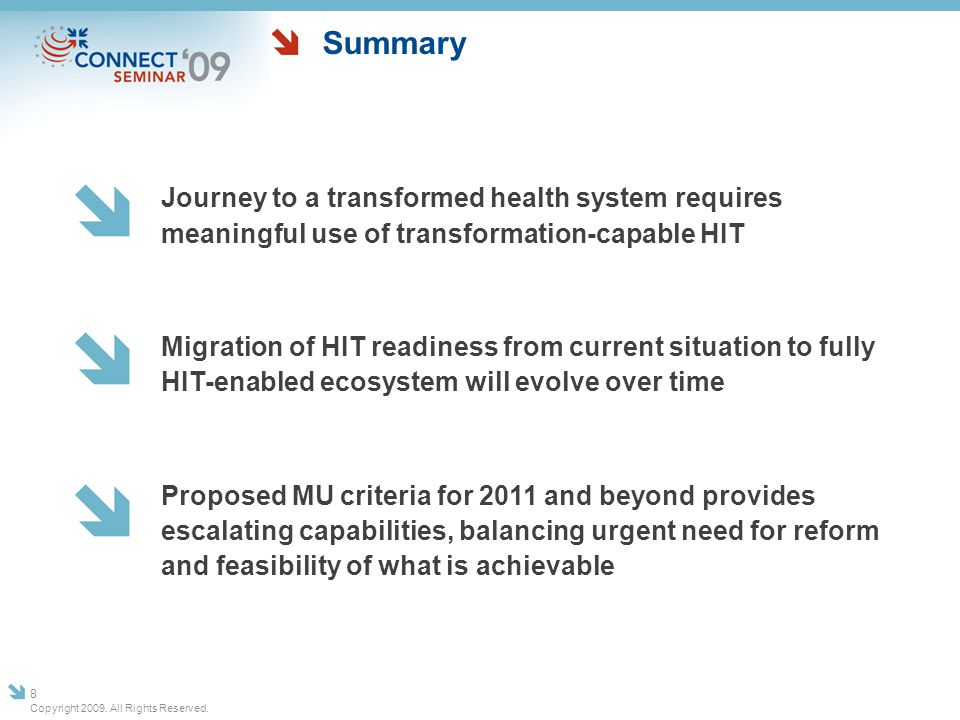Summary Journey to a transformed health system requires meaningful use of transformation-capable HIT.