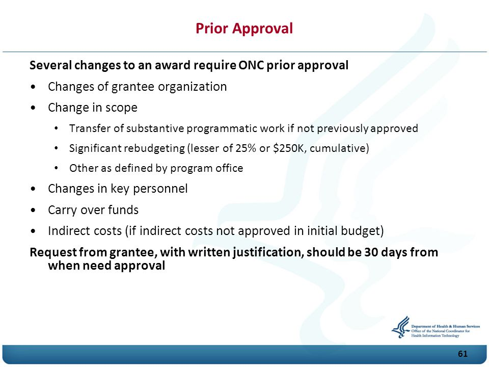 Prior Approval Several changes to an award require O N C prior approval. Changes of grantee organization.