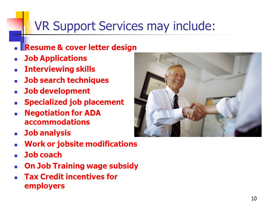 VR Support Services may include: