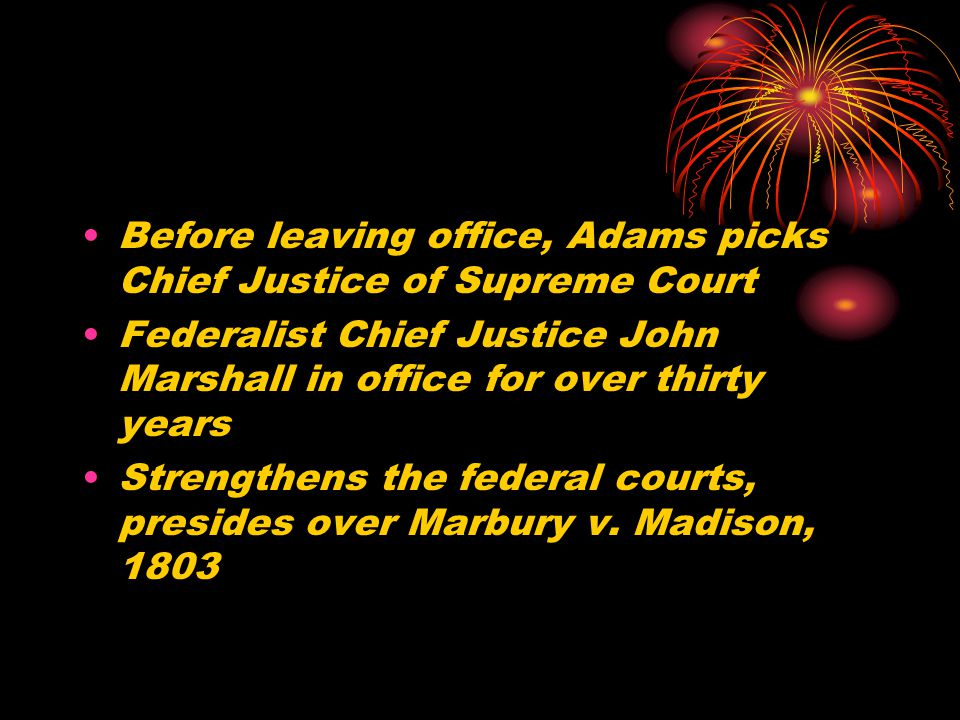 Before leaving office, Adams picks Chief Justice of Supreme Court