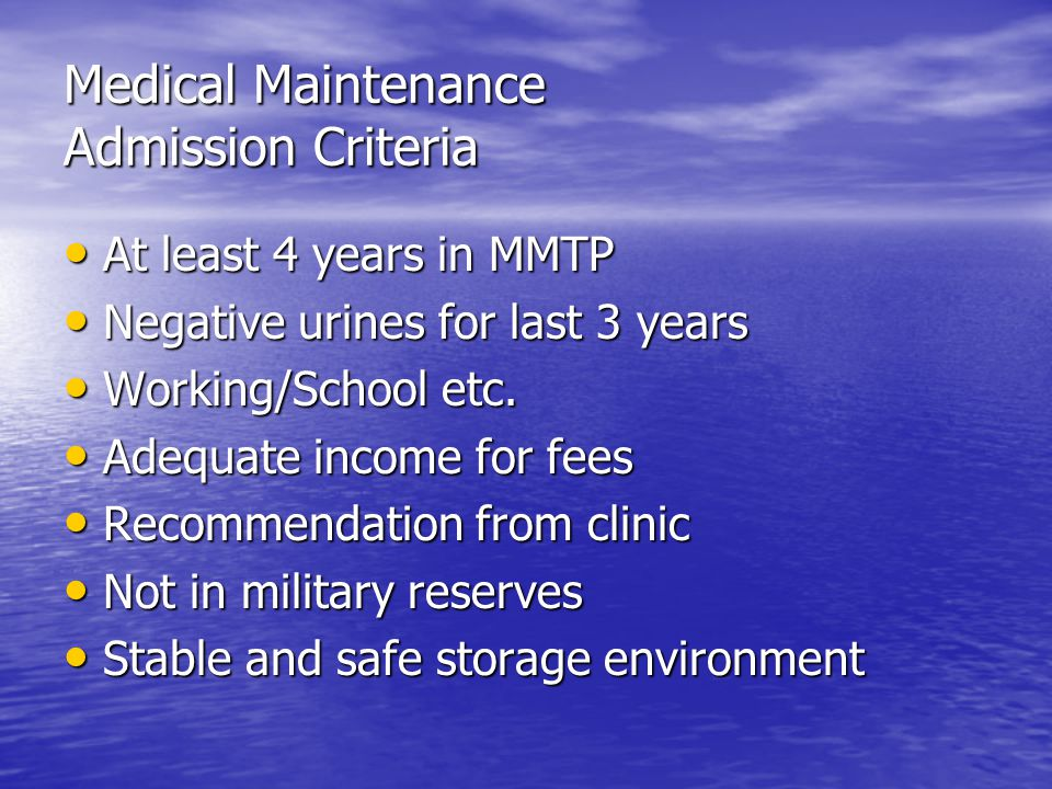 Medical Maintenance Admission Criteria