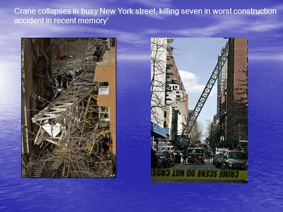 Crane collapses in busy New York street, killing seven in worst construction accident in recent memory