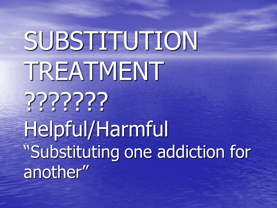 SUBSTITUTION TREATMENT