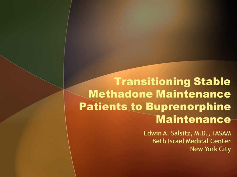Transitioning Stable Methadone Maintenance Patients to Buprenorphine Maintenance