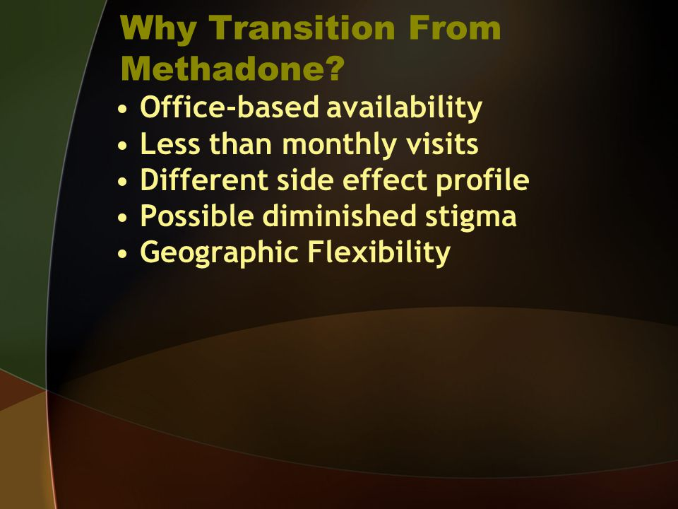 Why Transition From Methadone