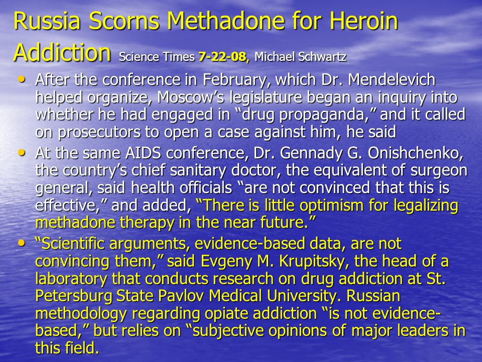 Russia Scorns Methadone for Heroin Addiction Science Times 7-22-08, Michael Schwartz