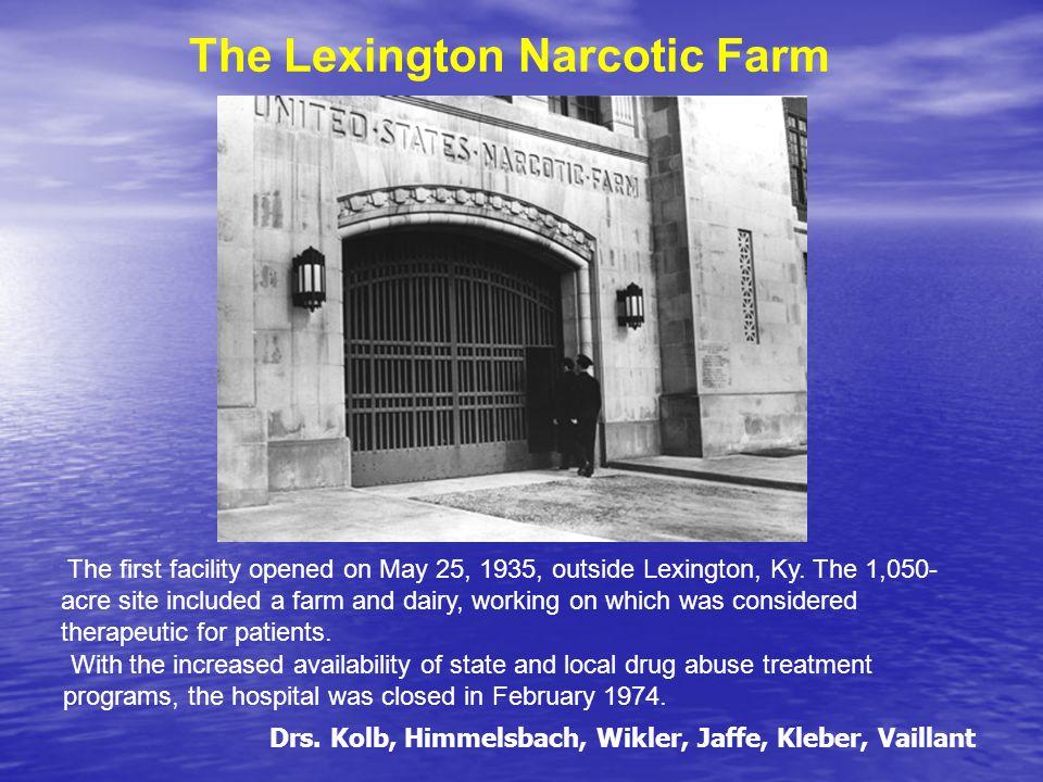 The Lexington Narcotic Farm