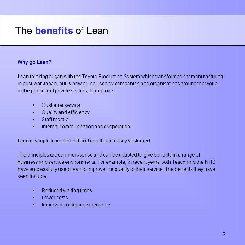 The benefits of Lean 2 Why go Lean
