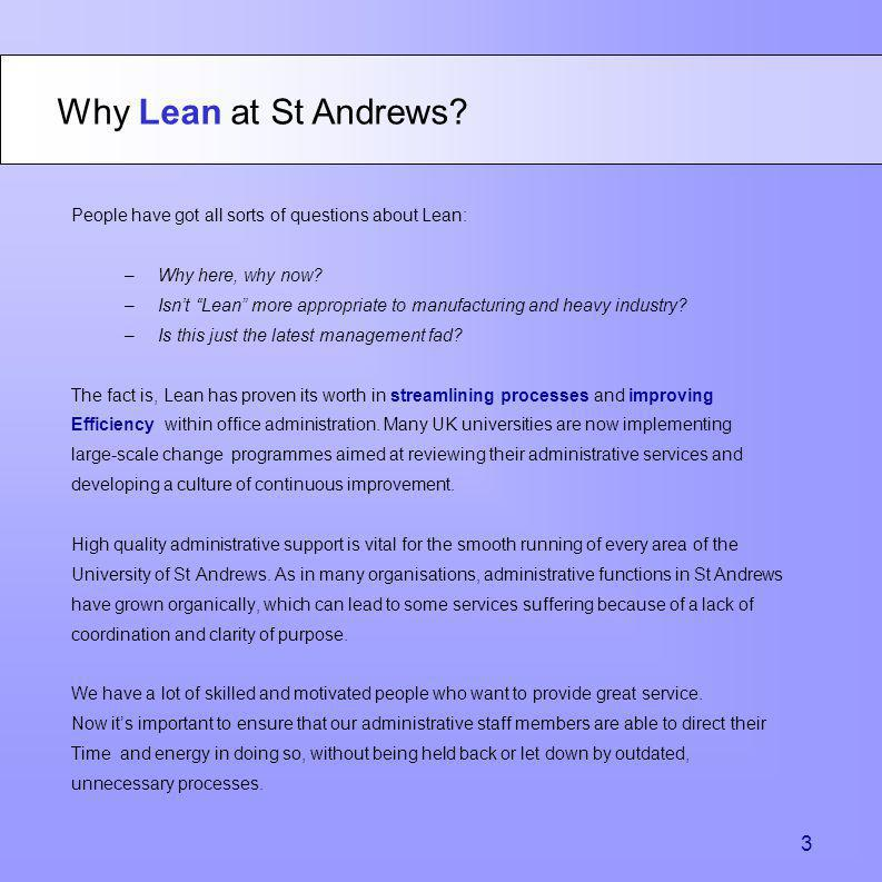 Why Lean at St Andrews People have got all sorts of questions about Lean: Why here, why now