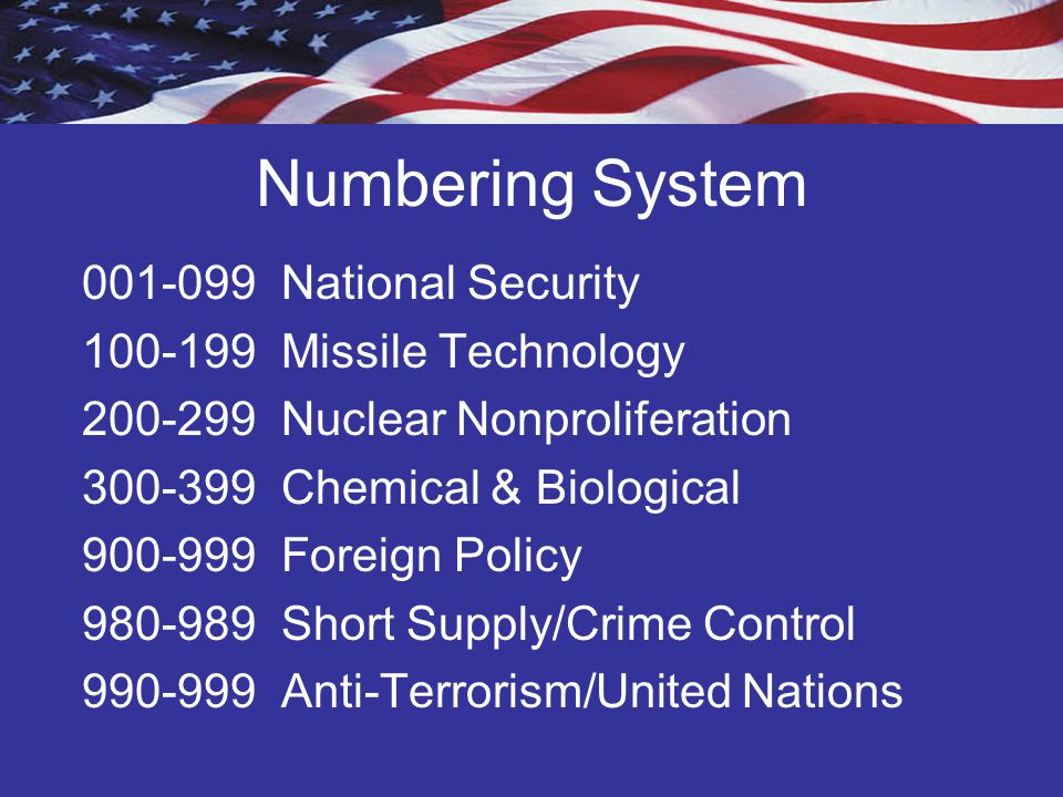 Numbering System 001-099 National Security 100-199 Missile Technology