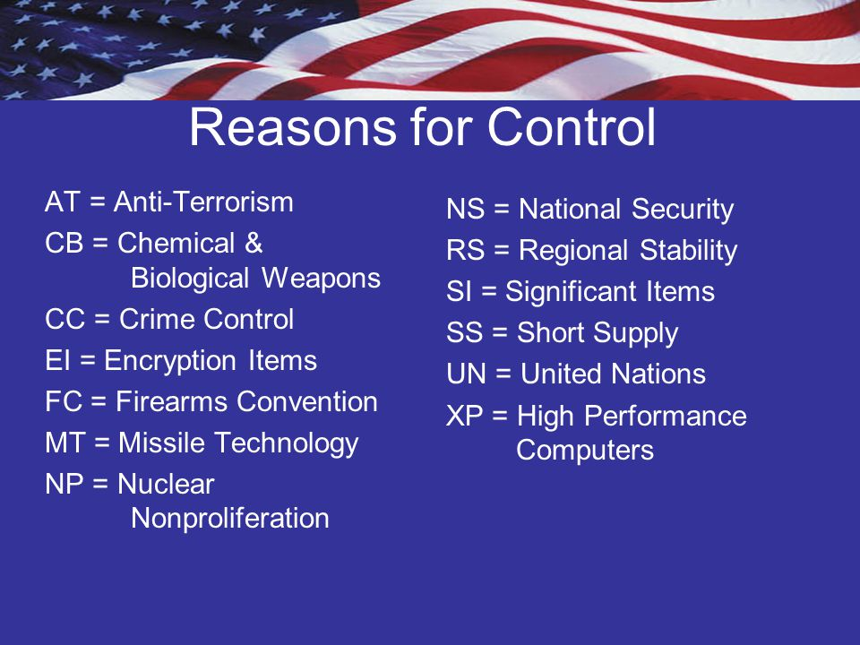 Reasons for Control AT = Anti-Terrorism NS = National Security