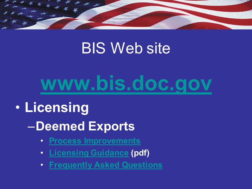 www.bis.doc.gov BIS Web site Licensing Deemed Exports