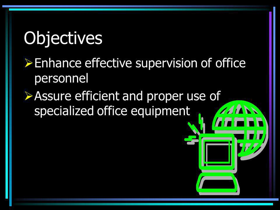 Objectives Enhance effective supervision of office personnel