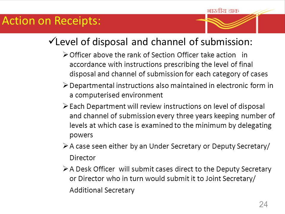 Action on Receipts: Level of disposal and channel of submission: