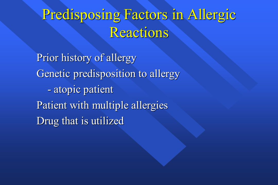Predisposing Factors in Allergic Reactions