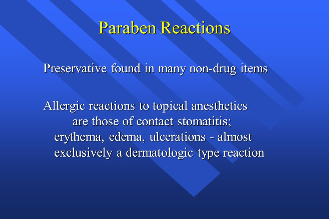 Paraben Reactions Preservative found in many non-drug items