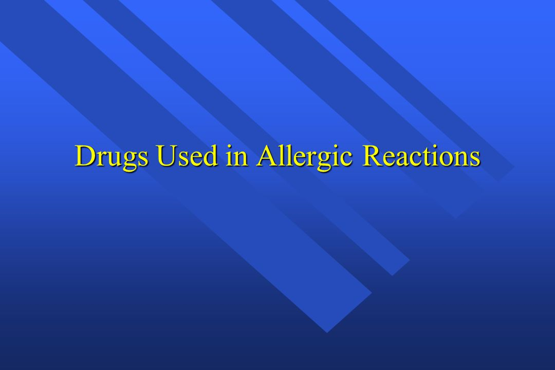 Drugs Used in Allergic Reactions