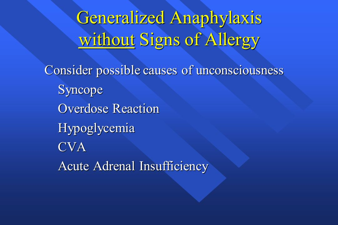 Generalized Anaphylaxis without Signs of Allergy