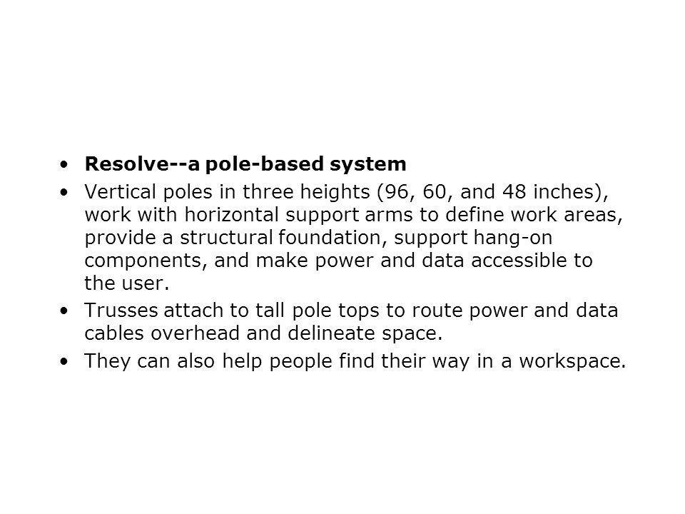 Resolve--a pole-based system