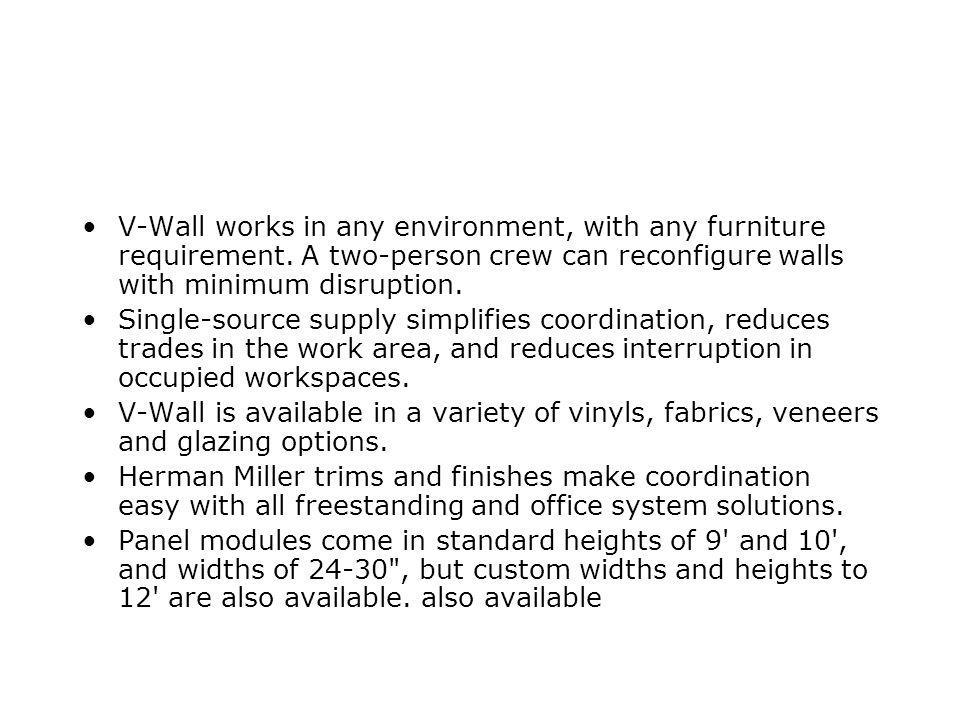 V-Wall works in any environment, with any furniture requirement