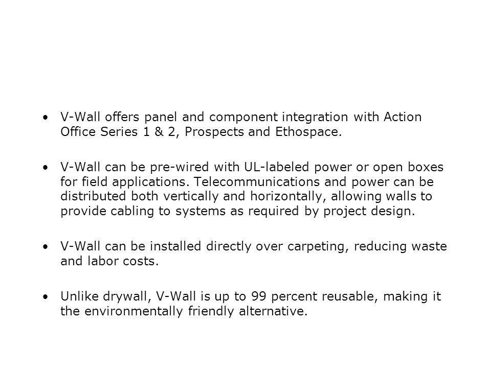 V-Wall offers panel and component integration with Action Office Series 1 & 2, Prospects and Ethospace.