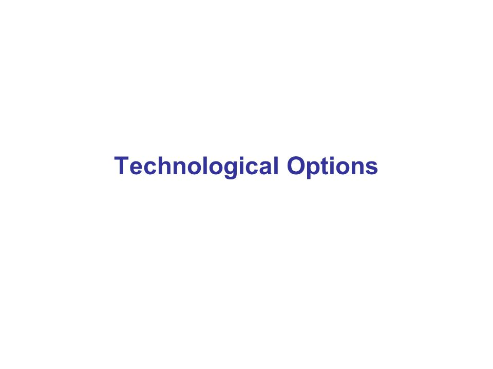 Technological Options