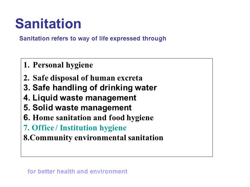 Sanitation Personal hygiene Safe disposal of human excreta
