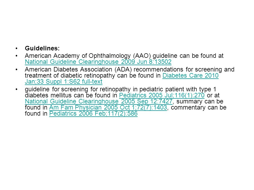 Guidelines: American Academy of Ophthalmology (AAO) guideline can be found at National Guideline Clearinghouse 2009 Jun 8:13502.