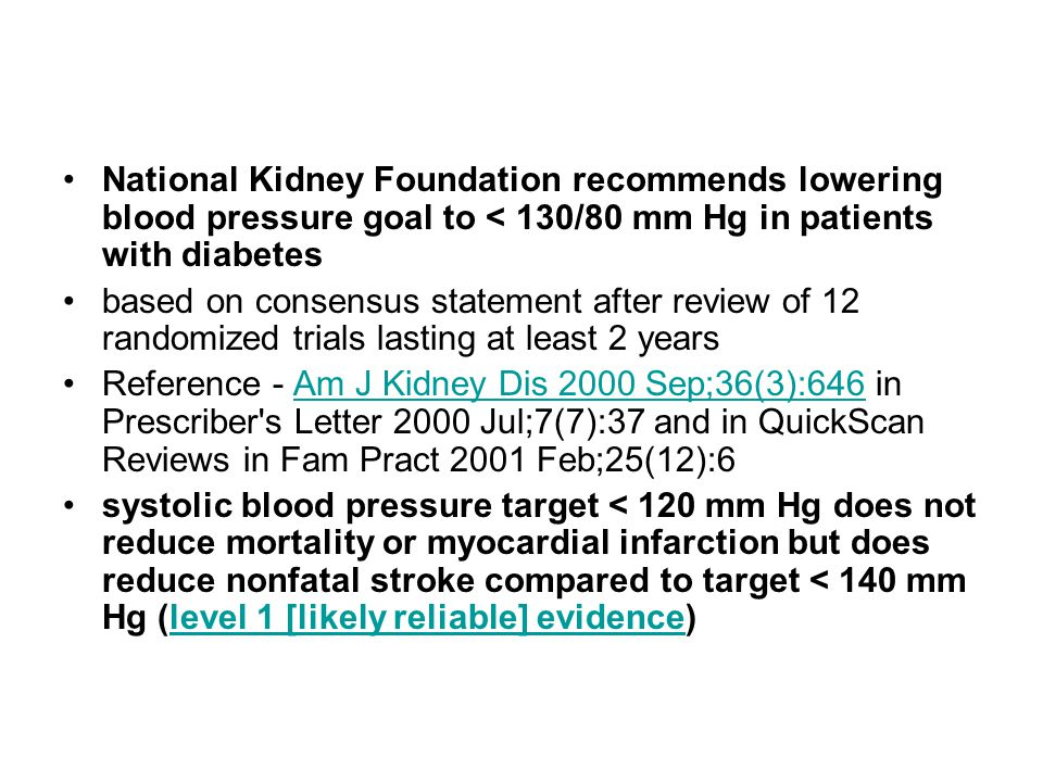 National Kidney Foundation recommends lowering blood pressure goal to < 130/80 mm Hg in patients with diabetes