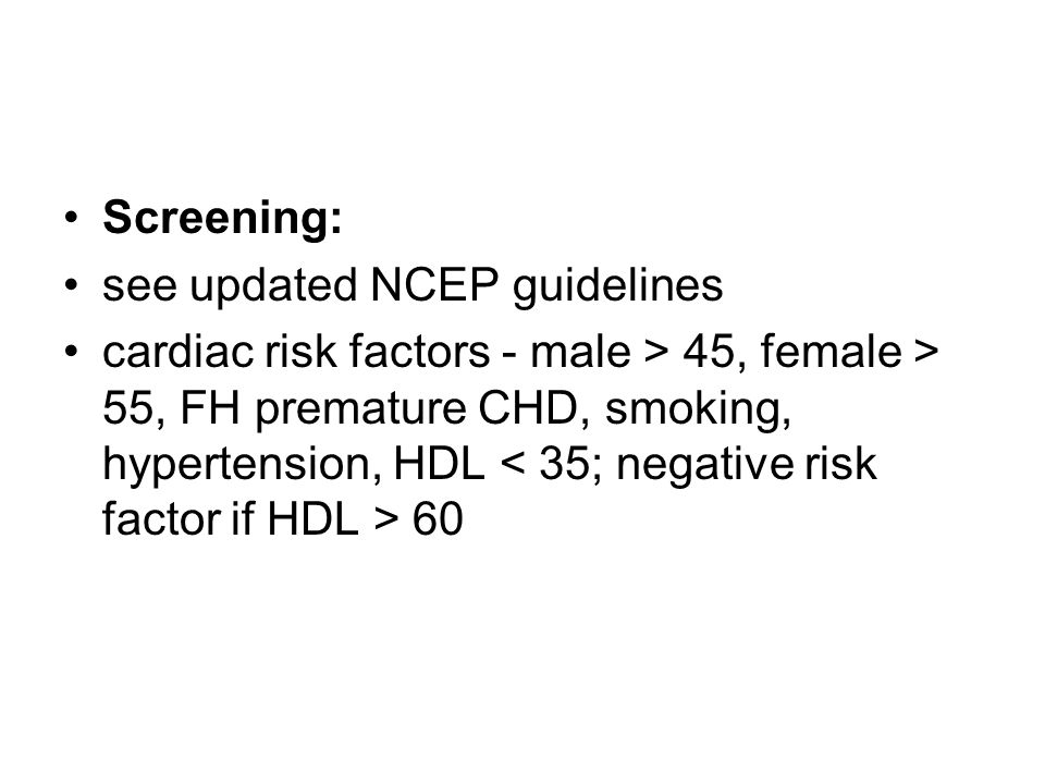 Screening: see updated NCEP guidelines.