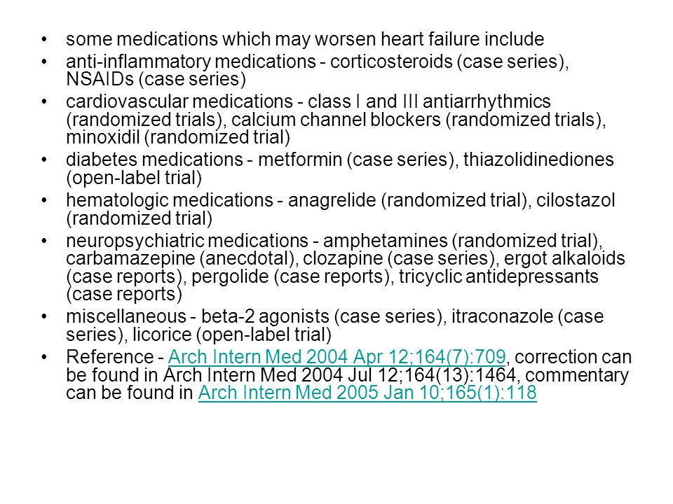 some medications which may worsen heart failure include