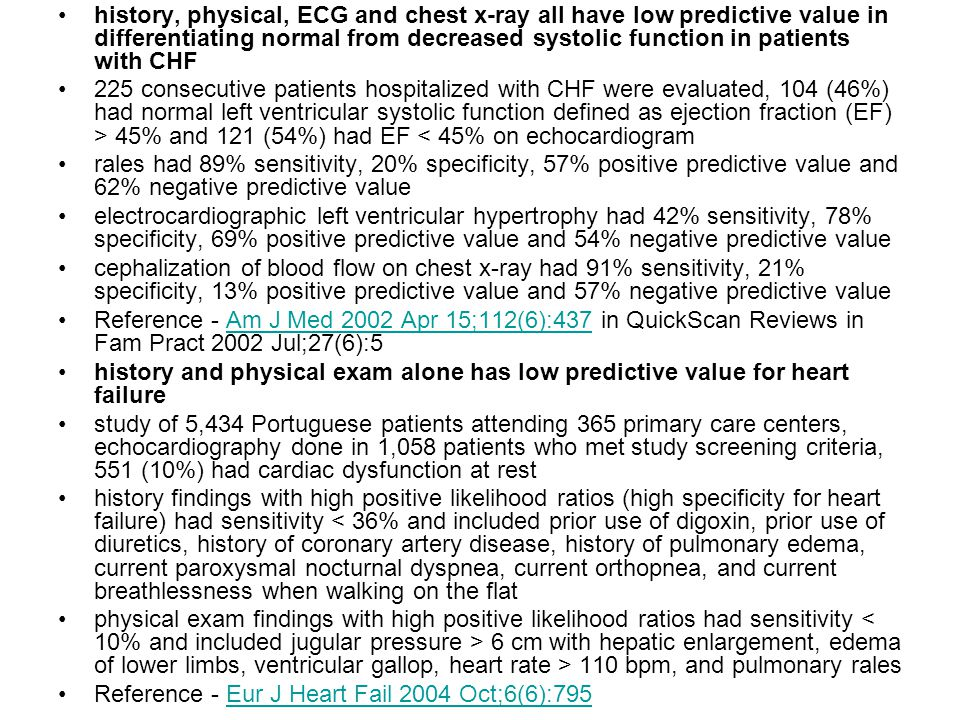 history, physical, ECG and chest x-ray all have low predictive value in differentiating normal from decreased systolic function in patients with CHF
