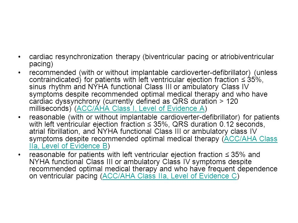 cardiac resynchronization therapy (biventricular pacing or atriobiventricular pacing)
