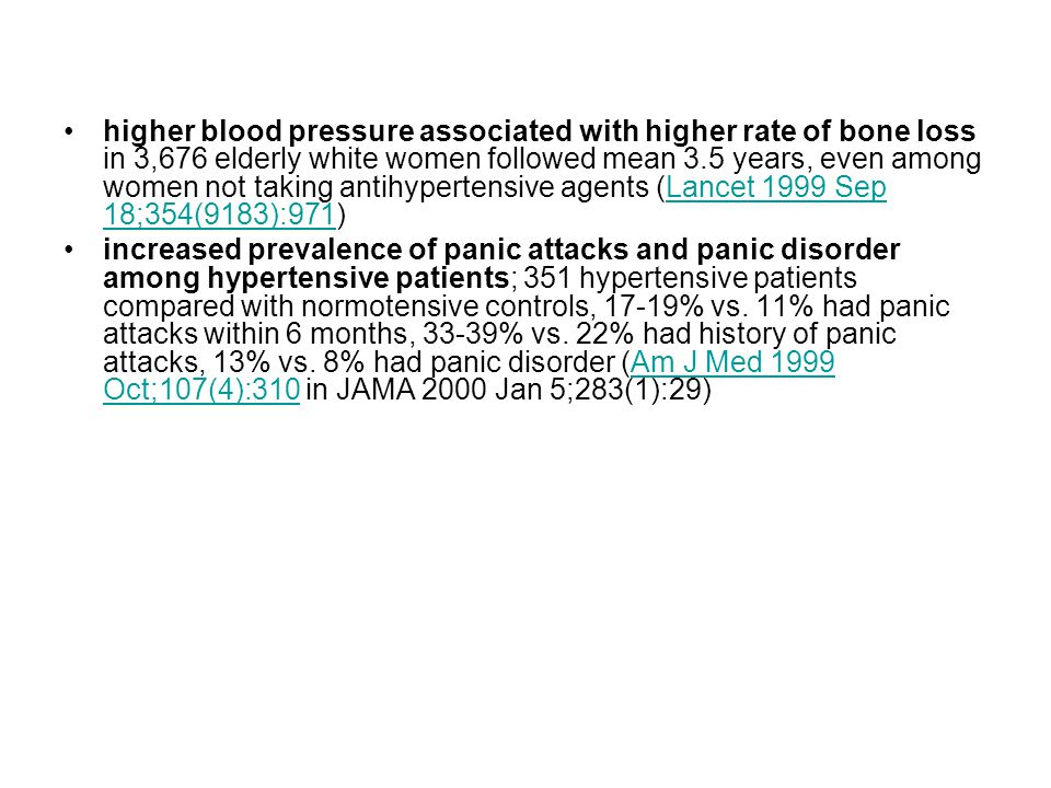 higher blood pressure associated with higher rate of bone loss in 3,676 elderly white women followed mean 3.5 years, even among women not taking antihypertensive agents (Lancet 1999 Sep 18;354(9183):971)