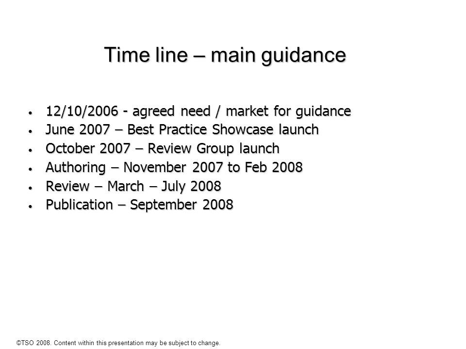 Time line – main guidance
