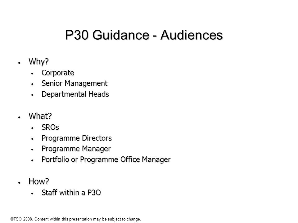 P30 Guidance - Audiences Why What How Corporate Senior Management