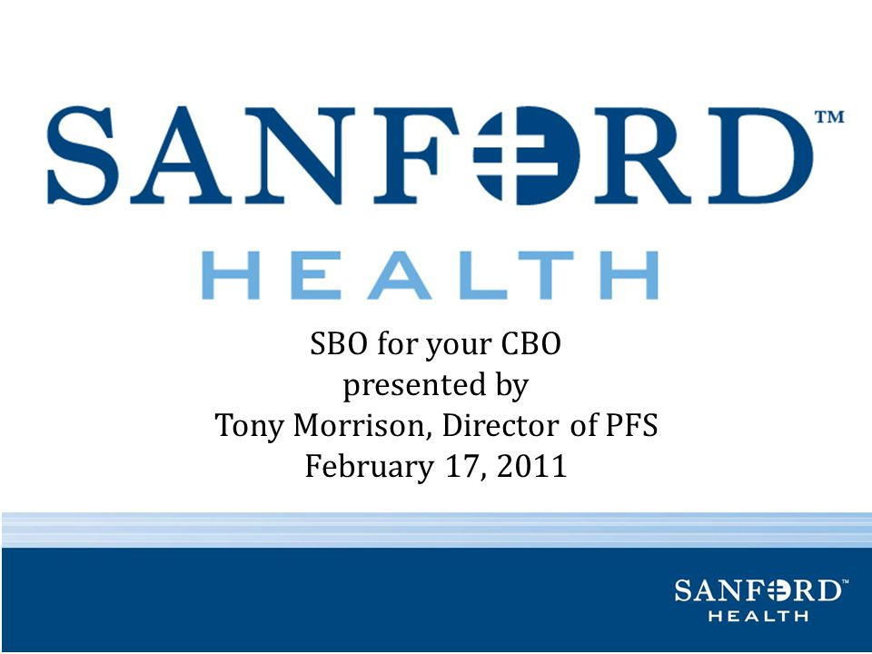 SBO for your CBO presented by Tony Morrison, Director of PFS February 17, 2011