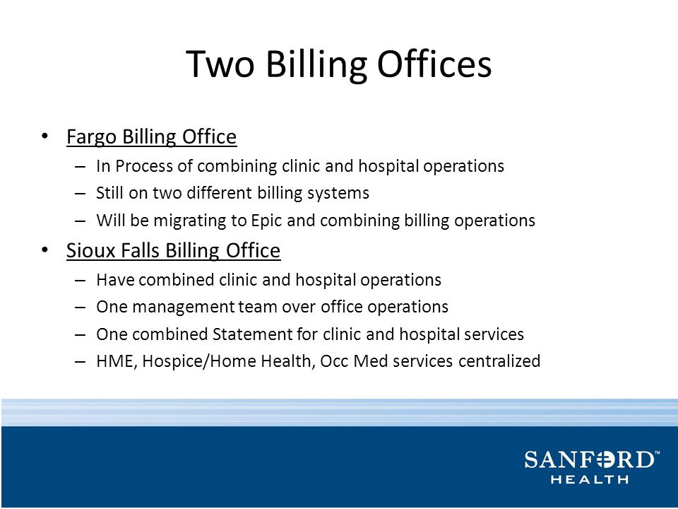 Two Billing Offices Fargo Billing Office Sioux Falls Billing Office